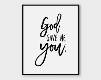 2 in 1 God gave me you valentines printable, love poster, valentines gift for her, for him,typography,wall decor, available in two styles
