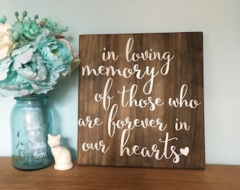 In Loving Memory Sign - Photo table sign - Loved Ones sign - Remembrance Rustic Wedding Sign - Wooden - forever in our hearts - Honor sign