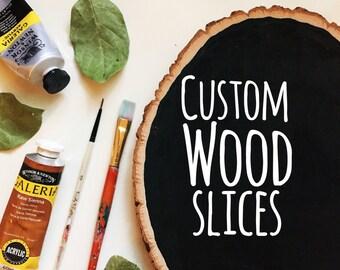 Custom Hand Painted Wood Slice