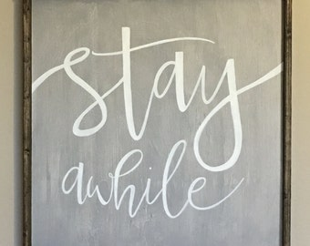 Stay Awhile, Wood Framed Sign, Hand Lettered Wall Decor
