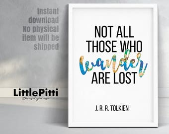 Tolkien quote, wander art print, not all those, who wander are lost, not all who wander, jrr tolkien, travel quote, who wander, travel gift