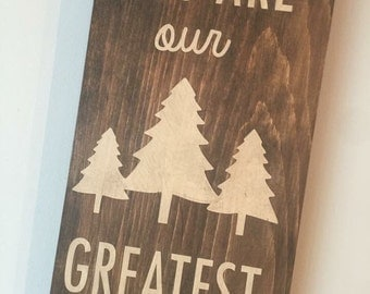 You Are Our Greatest Adventure wood sign - ready to ship today!