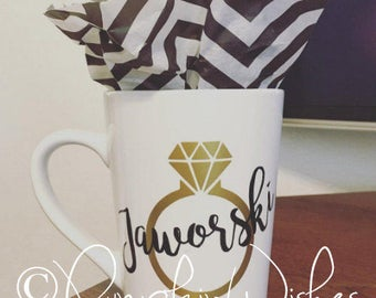 Engagement Coffee Mug/Engagement Mug/Engagement Announcement/Wedding Mug/Bride to Be Mug/Fiance/Wedding Ring/Last Name Mug/Bridal Gift