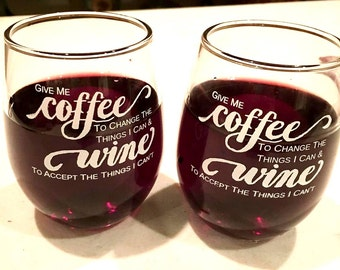 """Set of two wine glasses - """"Give me coffee to change the things I can & wine to accept the things I can't"""""""