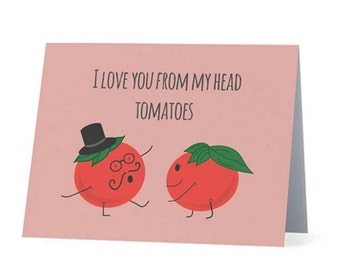 I LOVE you from my HEAD TOMATOES |  Love / Anniversary / Valentines card