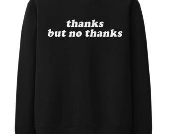 Thanks But No Thanks Sweater Jumper Internet Drink Drunk Squad Funny Media STP535