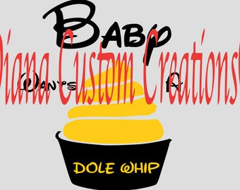 Baby wants Dole Whip SVG Cricut Silhouette