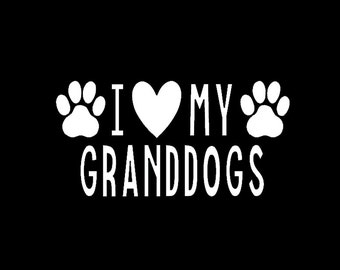 i love my granddogs vinyl decal dog vinyl decal car vinyl granddog decal paw decal outdoor vinyl decal free shipping us