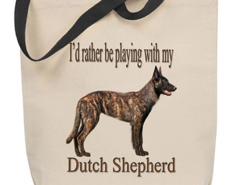 I'd Rather Be Playing With My Dutch Shepherd Tote Bag
