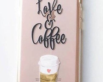 iPhone 7 , 6/6s case Love and coffee