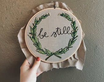 Be Still Embroidery Hoop