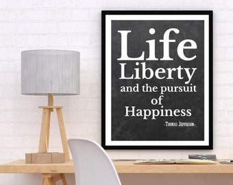 Life Liberty and the Pursuit of Happiness Printable, Thomas Jefferson Print, Declaration of Independance, Liberty Wall Art, Classroom Decor