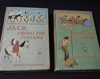 George Bird Grinnell Books, Jack Among The Indians, Jack the Young Canoeman, Illustrated Boy's Books from 1900s, Antique Hardcover Books