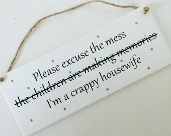 Please excuse the mess variation plaque