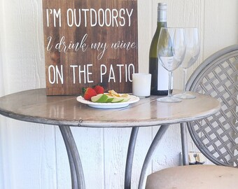 wine sign - i'm outdoorsy sign - patio sign - wine lover gift - rustic porch decor - funny wine sayings - rustic signs - housewarming gift