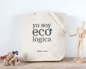 "Tote bag grande lona algodón natural ""Yo soy eco lógica"""