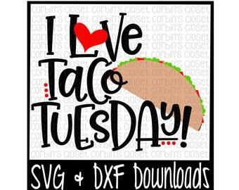 Taco Tuesday SVG * I Love Taco Tuesday Cut File - DXF & SVG Files - Silhouette Cameo, Cricut