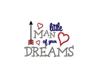 Little Man of your Dreams Embroidery File -  Instant Download