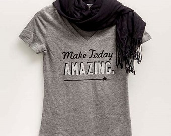 Make Today Amazing, Amazing, shirts for her