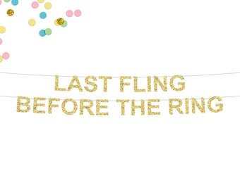 Last Fling Before The Ring Glitter Banner | Bachelorette Party | Bridal Shower | Last Fling Banner | Bachelorette Banner | Bride Banner