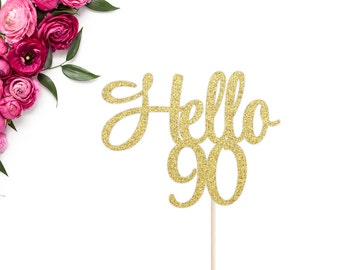 Hello 90 Cake Topper | 90th Birthday Cake Topper | Ninety Cake Topper | Happy 90th Birthday | 90th Birthday Party Decor | 90 Cake Topper