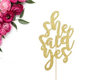 She Said Yes Cake Topper | Bridal Shower Cake Topper | Bachelorette Topper | Wedding Cake Topper | Engagement Party Decor | SHE SAID YES