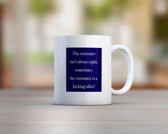 The Customer Isn't Always Right Mug