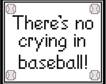 There's No Crying in Baseball Counted Cross Stitch Pattern - Instant Digital Download - Pop Culture