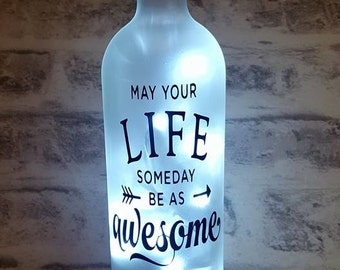 May Your Life Someday Quote Bottle Lamp