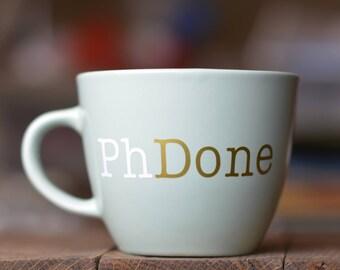 PhDone // Academic Humor Mug // PhD Mug // Grad Student Gift // Dissertation Gift