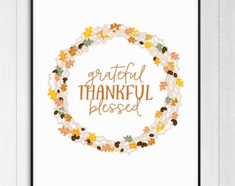 Grateful Thankful Blessed Print, Thanksgiving Printable Decor, Fall Wall Art, Instant Download Autumn Decor,