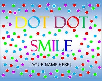 Dot Dot Smile graphic with name