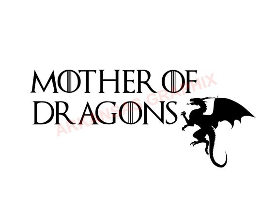 """Game of Thrones """"Mother Of Dragons"""" Vector/Cuttable Files Eps, AI, Pdf and Svg"""