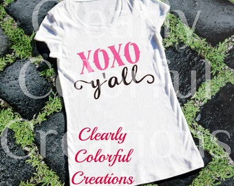 XOXO Ya'll Shirt, Valentines Gift, Texas Valentine, XOXO Love, Gifts for Her, Valentines Love, Vinyl Shirt, Valentines Day Gift, Mom Gifts