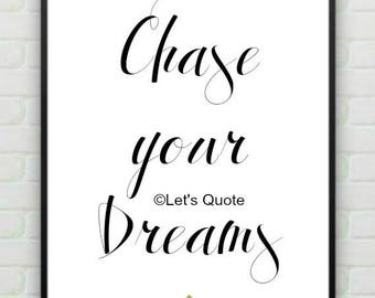 Inspirational Typography Quote Print - Chase your Dreams - Quote Print - Digital Print - Wall Poster - Home Decor