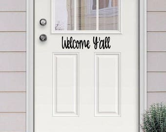 Welcome Y'all Door vinyl decal, Front Door Decal, Welcome Sign, Welcome Y'all, Front Door Welcome, Home Decal, Welcome Yall, Hey Y'all
