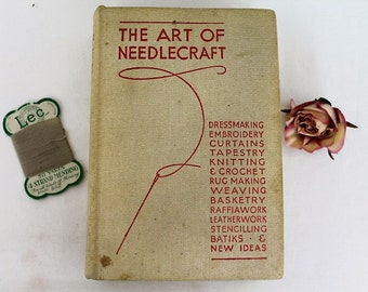The Art of Needlecraft/R.K.Polkinghorne/1930s/Craft & Hobby Books/ Vintage Sewing/Dressmaking/Embroidery/Knitting/Crochet