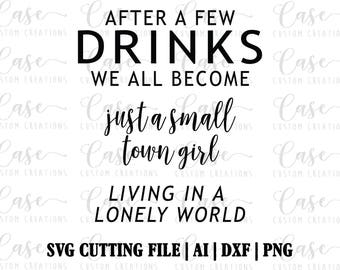 Just a Small Town Girl SVG Cutting file, ai, dxf and png files | Instant Download | Custom SVG | Cricut and Silhouette