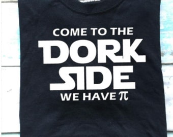 Buddstar Come to the Dork Side We Have Pie Mens T-shirt