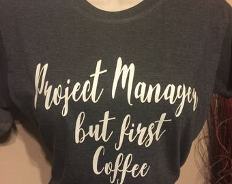 Project Manager... but First Coffee