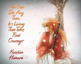 Rurouni Kenshin Anime You Can Die At Any Time It's Living That Takes Real Courage Digital Art Print Decor Anime Quote, Wall Hanging