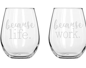 Because Work & Because Life - 2 Stemless White Wine Glass Set - PERFECT GIFT