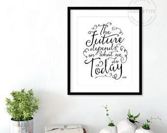 The Future Depends On What We Do Today, Gandhi Quote, Printable Wall Art, 8x10 Motivational Modern Black Typography, Digital Print Jpeg PDF