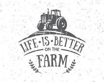 Life Is Better On The Farm SVG Farm svg Farm Family svg Farmer Svg file Tractor svg file Tractor Farm SVG Life Better On The Farm Family SVG