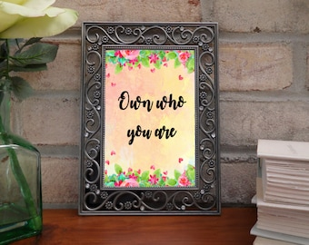 Own who you are quote, floral art quote, inspirational quotes, motivational quotes, pink art quote, flower quotes, digital quotes, download