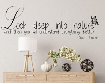 Look deep into nature and then you will understand everything better - Albert Einstein Wall Decal - Einstein wall quote - Nature quote decal
