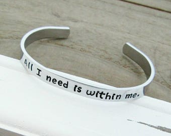 All I Need Is Within Me Bracelet - Motivational Quote Cuff - Inspirational Jewelry - Gift For Her