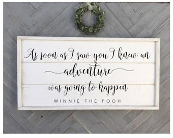 As soon as i saw you i knew an adventure was going to happen, winnie the pooh, quote sign, vintage wood sign