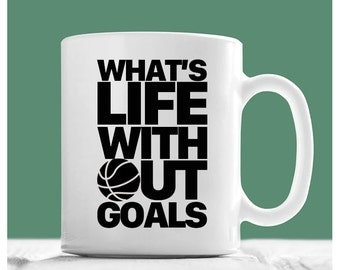 Basketball Mug, What's Life Without Goals, Basketball Coffee Mug, Basketball Goal Mug, Coffee Mug Basketball, Basketball Coach Gifts