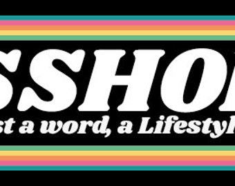 ASSHOLE, not just a word, a lifestyle!